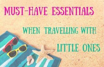 Must Have Essentials when Travelling with Kids