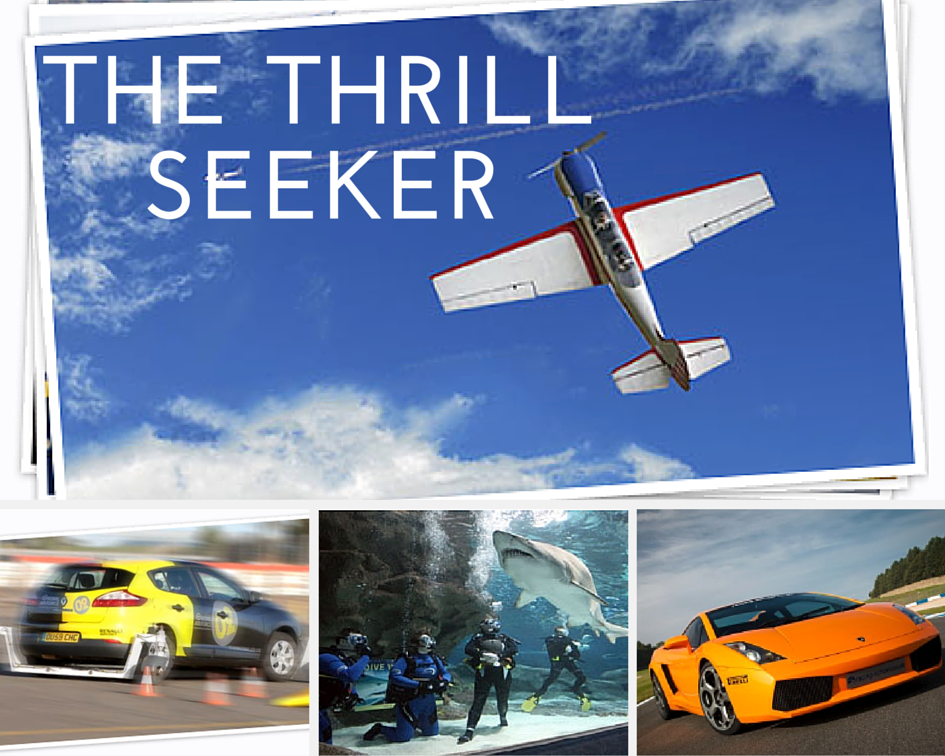 The Thrill seeker
