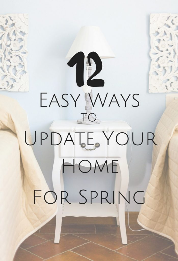 Easy ways to update your home for Spring…